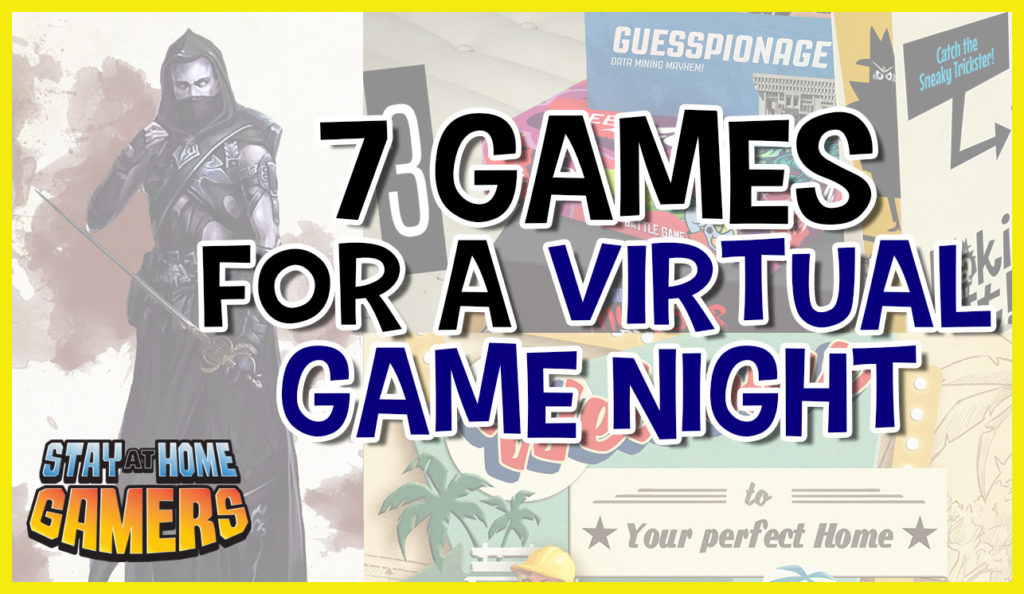 7 Games For A Virtual Game Night – Stay-At-Home Gamers